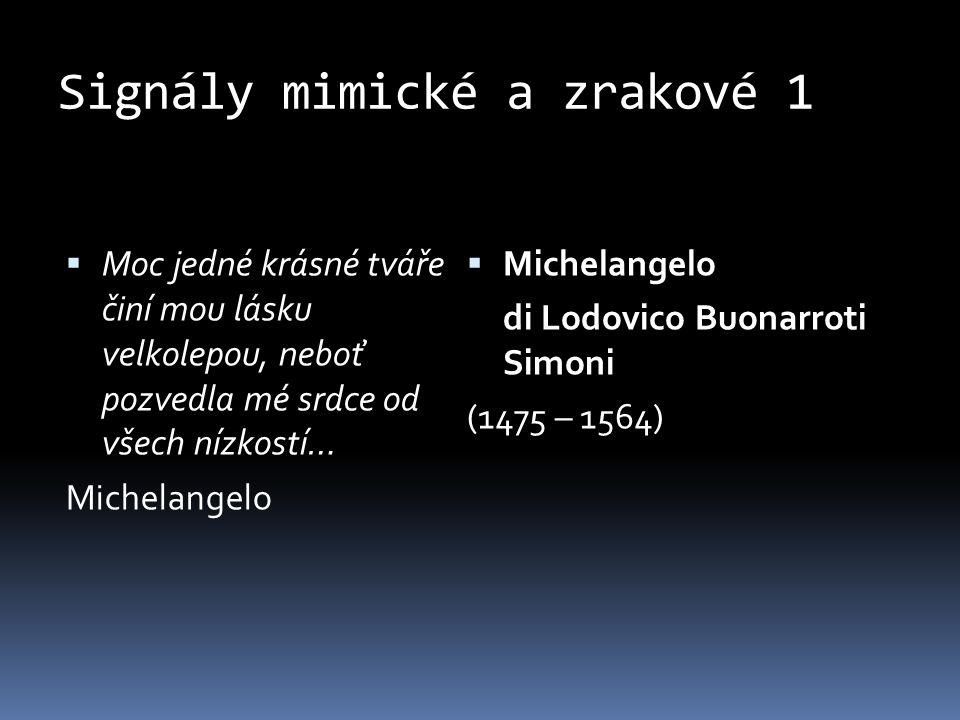 Signály mimické a zrakové 1