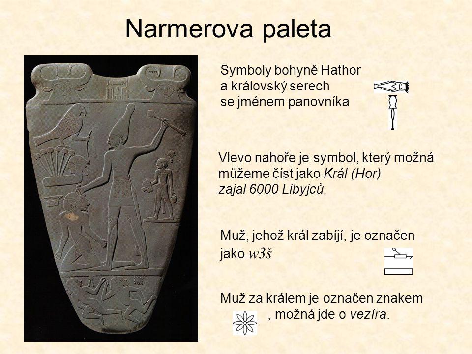 Narmerova paleta Symboly bohyně Hathor a královský serech