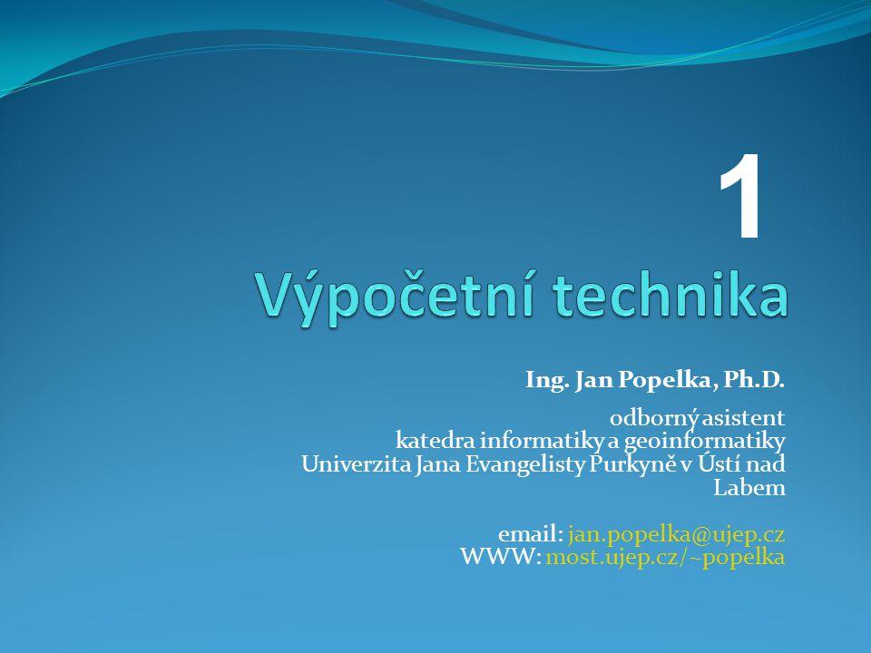 1 Výpočetní technika Ing. Jan Popelka, Ph.D. odborný asistent