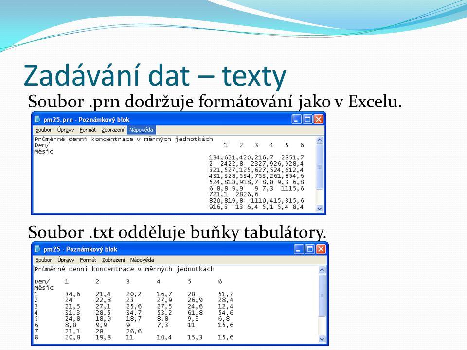 Zadávání dat – texty Soubor .prn dodržuje formátování jako v Excelu.