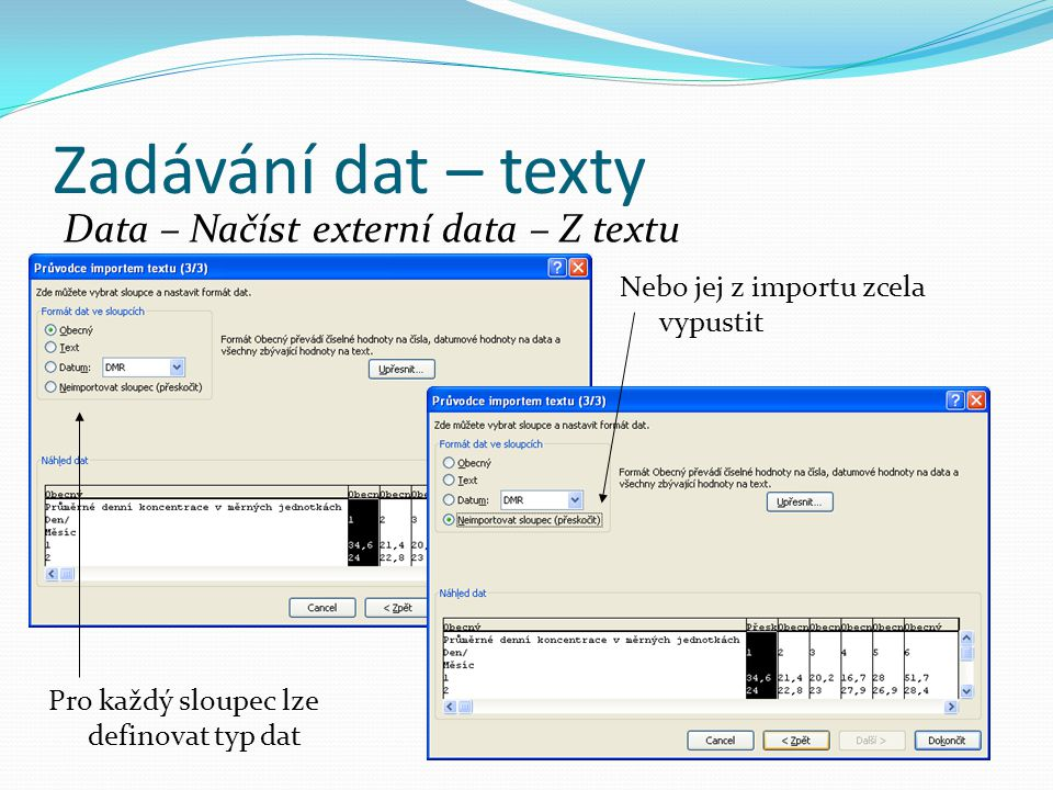 Zadávání dat – texty Data – Načíst externí data – Z textu
