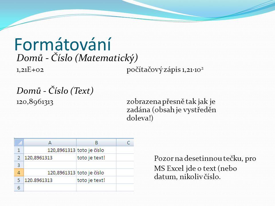 Formátování Domů - Číslo (Matematický) Domů - Číslo (Text)