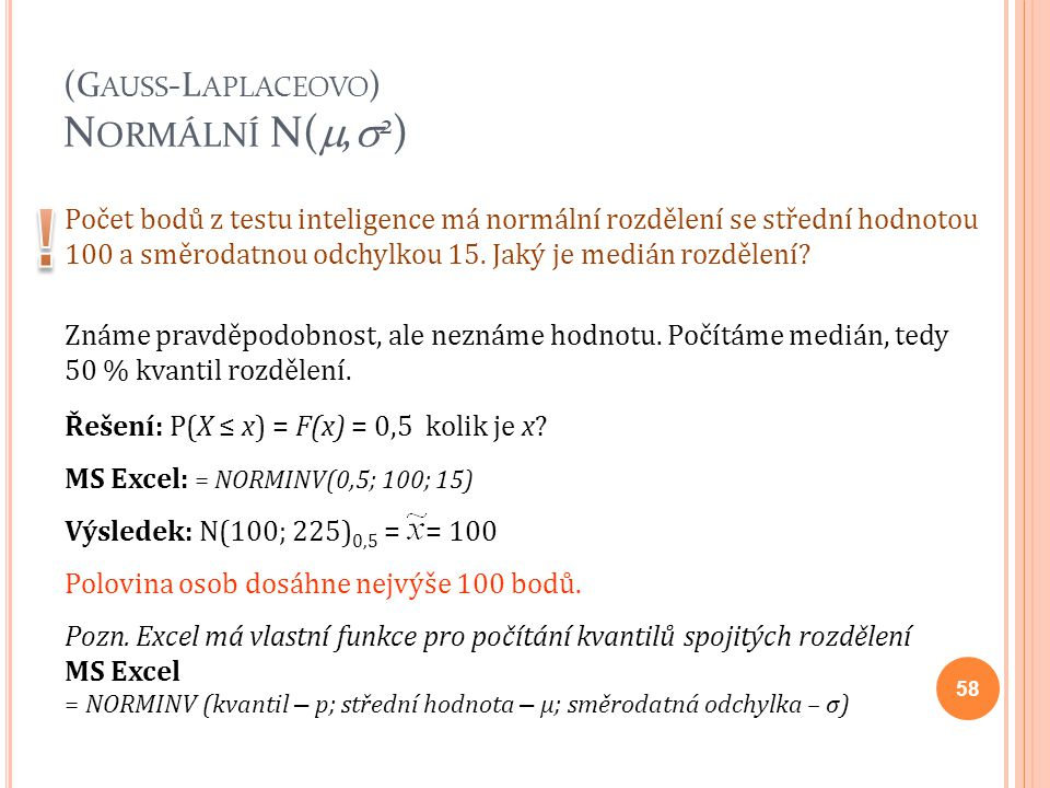(Gauss-Laplaceovo) Normální N(,2)