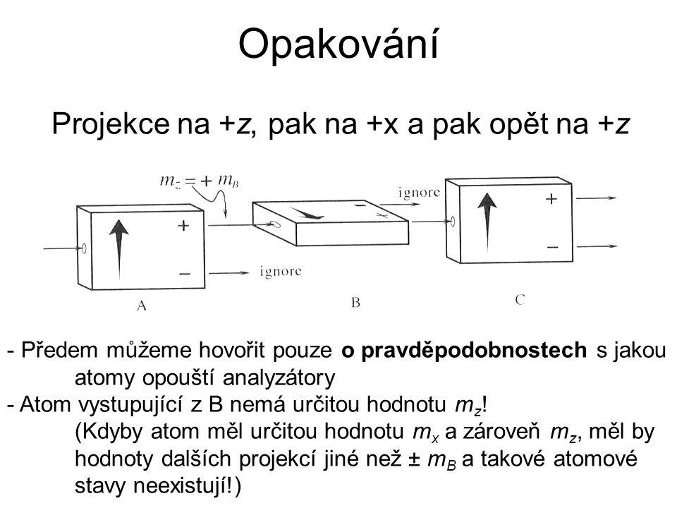 Projekce na +z, pak na +x a pak opět na +z