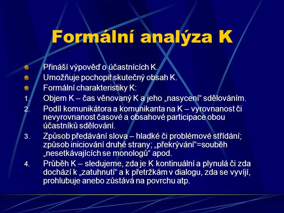 Formální analýza K Přináší výpověď o účastnících K.