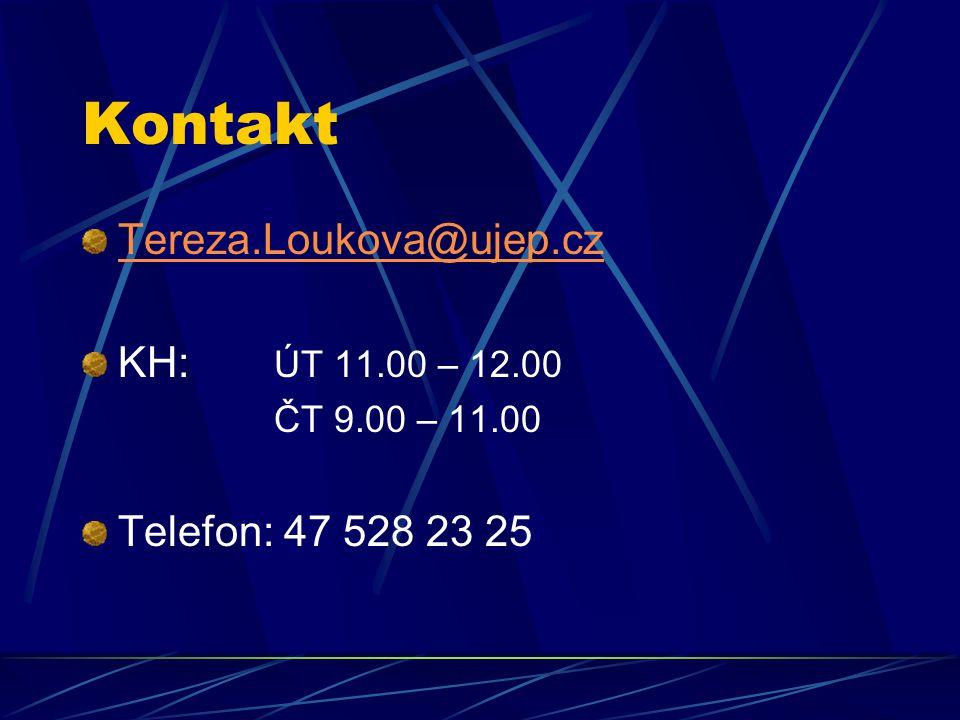 Kontakt Tereza.Loukova@ujep.cz KH: ÚT 11.00 – 12.00