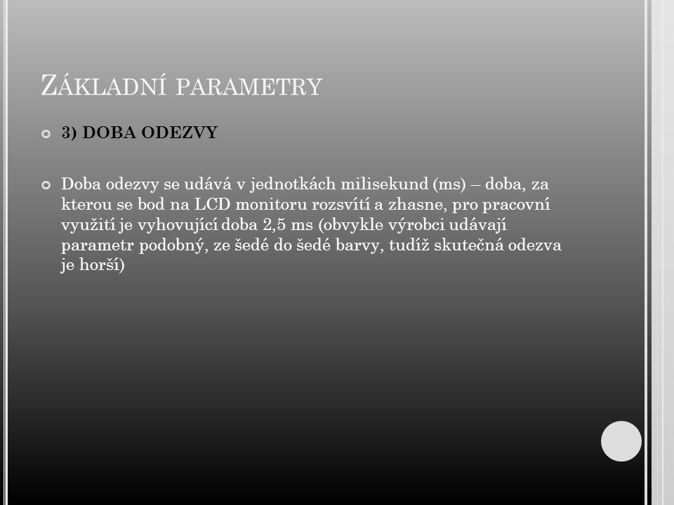 Základní parametry 3) DOBA ODEZVY
