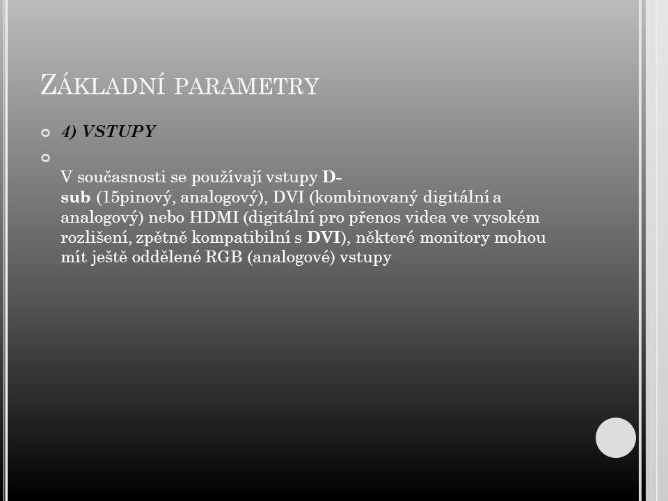 Základní parametry 4) VSTUPY
