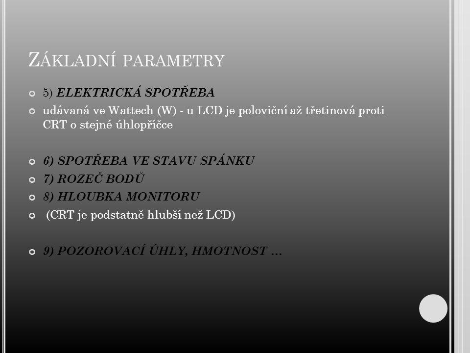 Základní parametry 5) ELEKTRICKÁ SPOTŘEBA