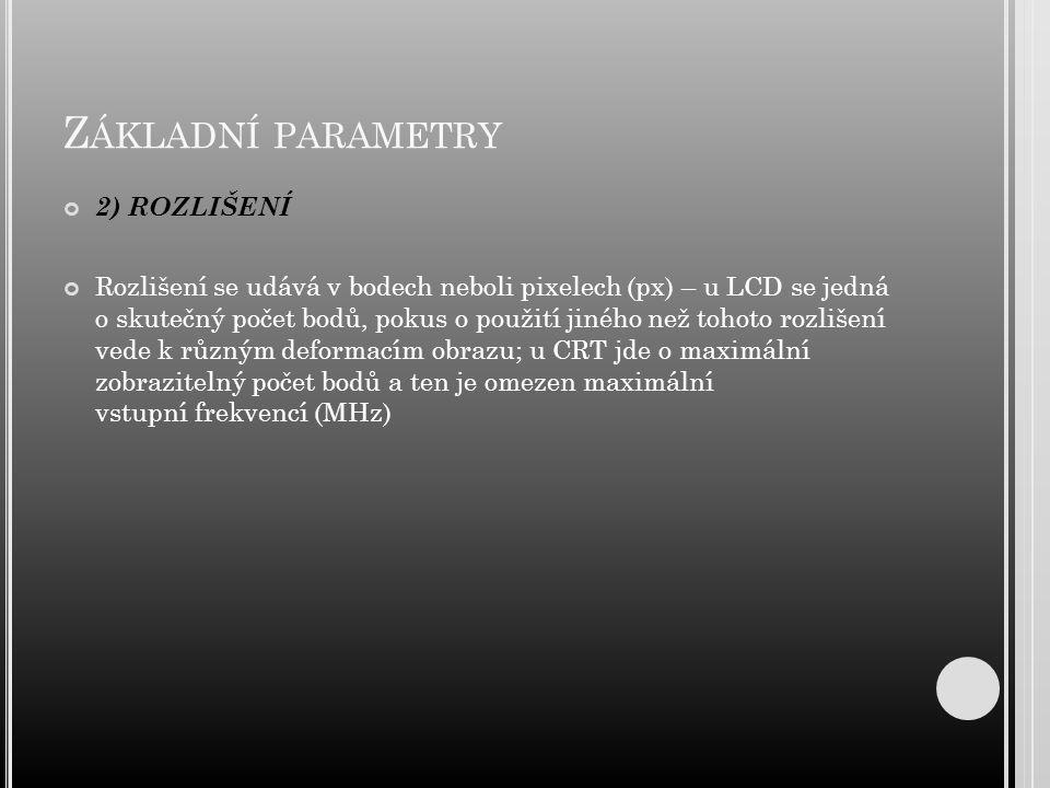 Základní parametry 2) ROZLIŠENÍ