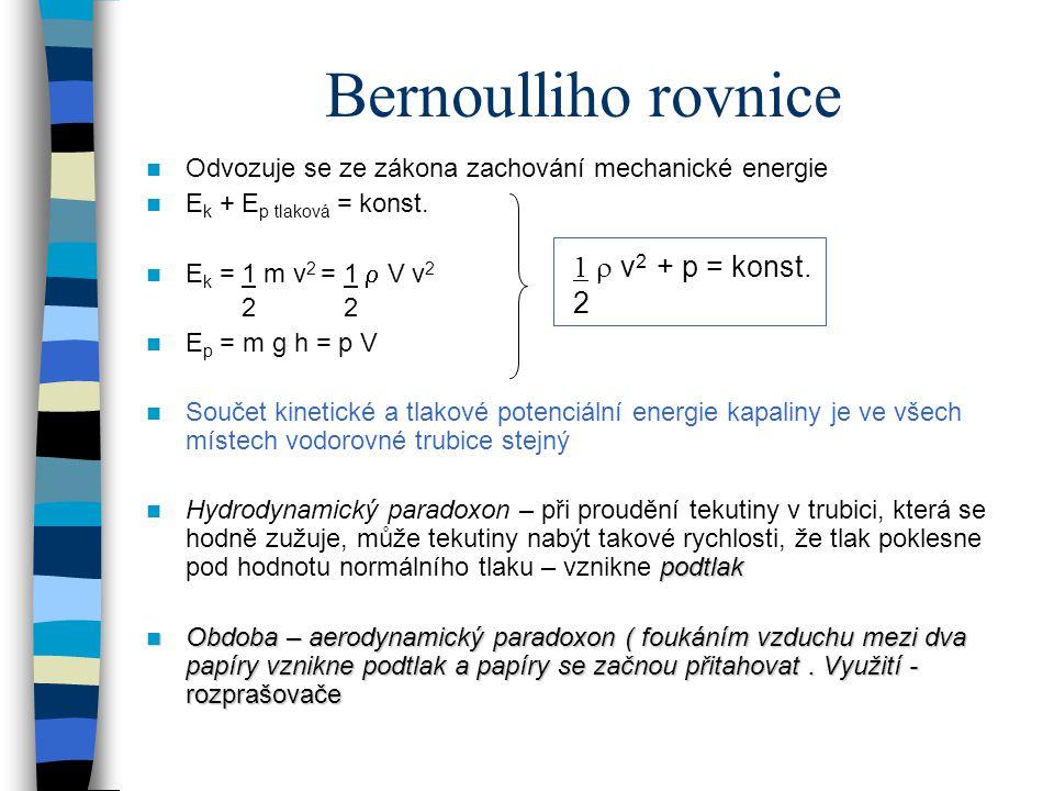 Bernoulliho rovnice 1  v2 + p = konst. 2
