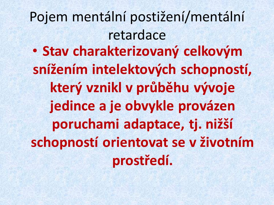 Pojem mentální postižení/mentální retardace