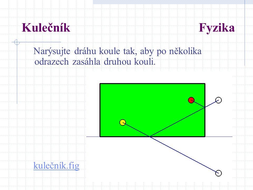 Kulečník Fyzika Narýsujte dráhu koule tak, aby po několika odrazech zasáhla druhou kouli.