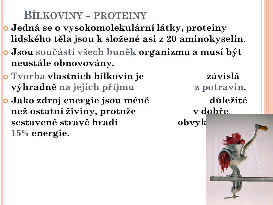 Bílkoviny - proteiny Jedná se o vysokomolekulární látky, proteiny lidského těla jsou k složené asi z 20 aminokyselin.
