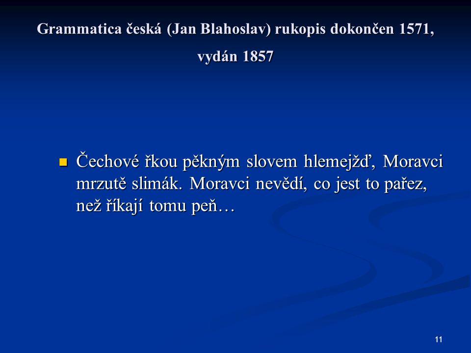 Grammatica česká (Jan Blahoslav) rukopis dokončen 1571, vydán 1857