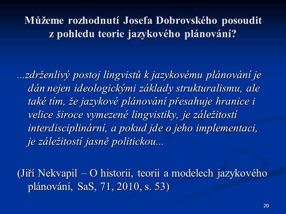 Můžeme rozhodnutí Josefa Dobrovského posoudit z pohledu teorie jazykového plánování