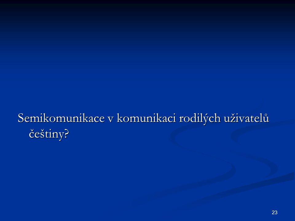 Semikomunikace v komunikaci rodilých uživatelů češtiny