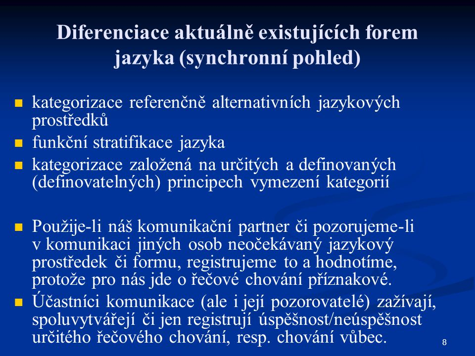 Diferenciace aktuálně existujících forem jazyka (synchronní pohled)