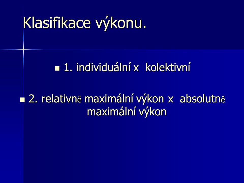 Klasifikace výkonu. 1. individuální x kolektivní
