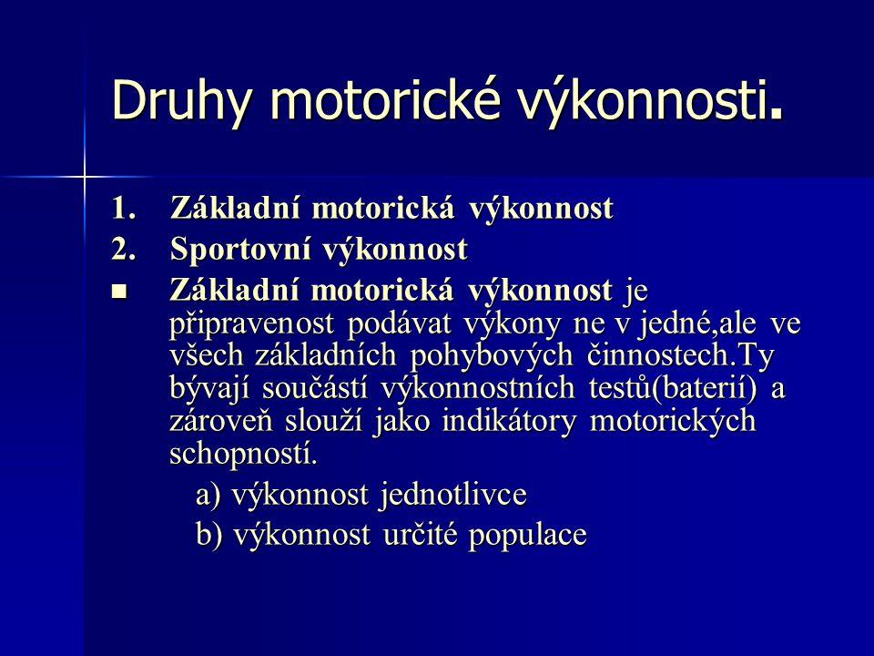 Druhy motorické výkonnosti.