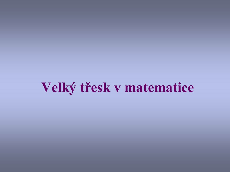 Velký třesk v matematice