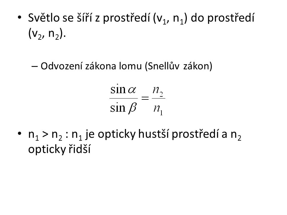 Světlo se šíří z prostředí (v1, n1) do prostředí (v2, n2).