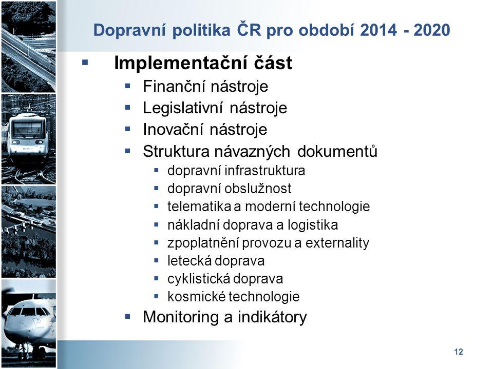 Dopravní politika ČR pro období 2014 - 2020