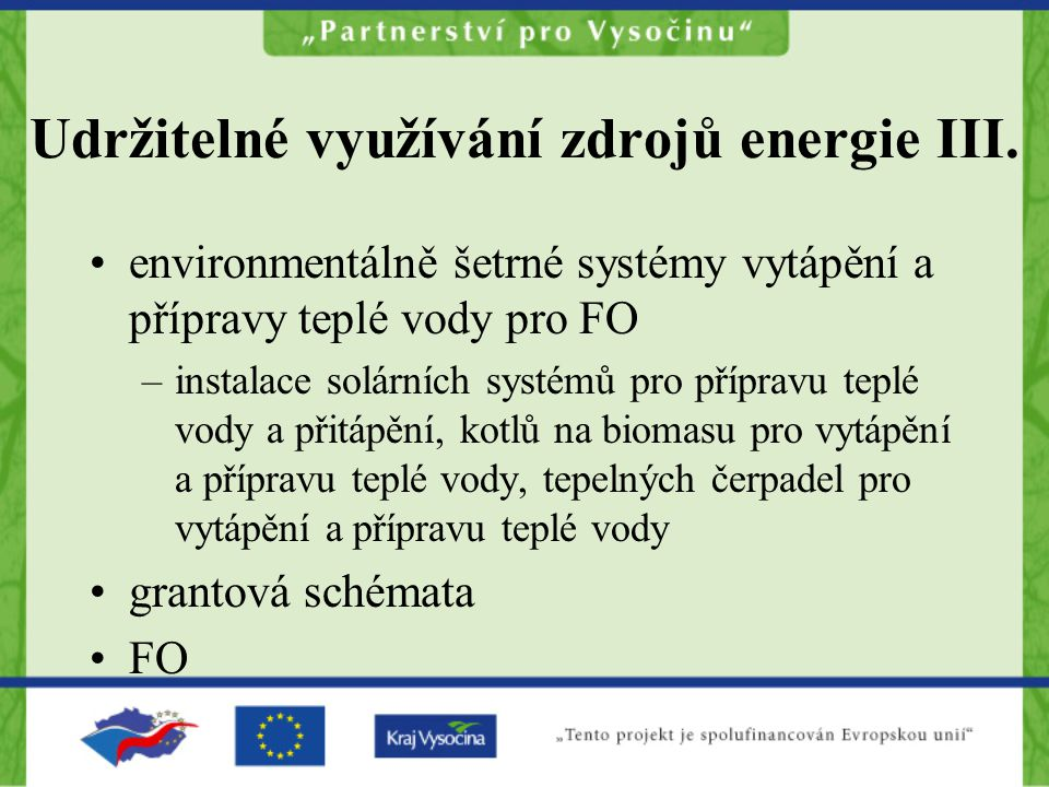 Udržitelné využívání zdrojů energie III.