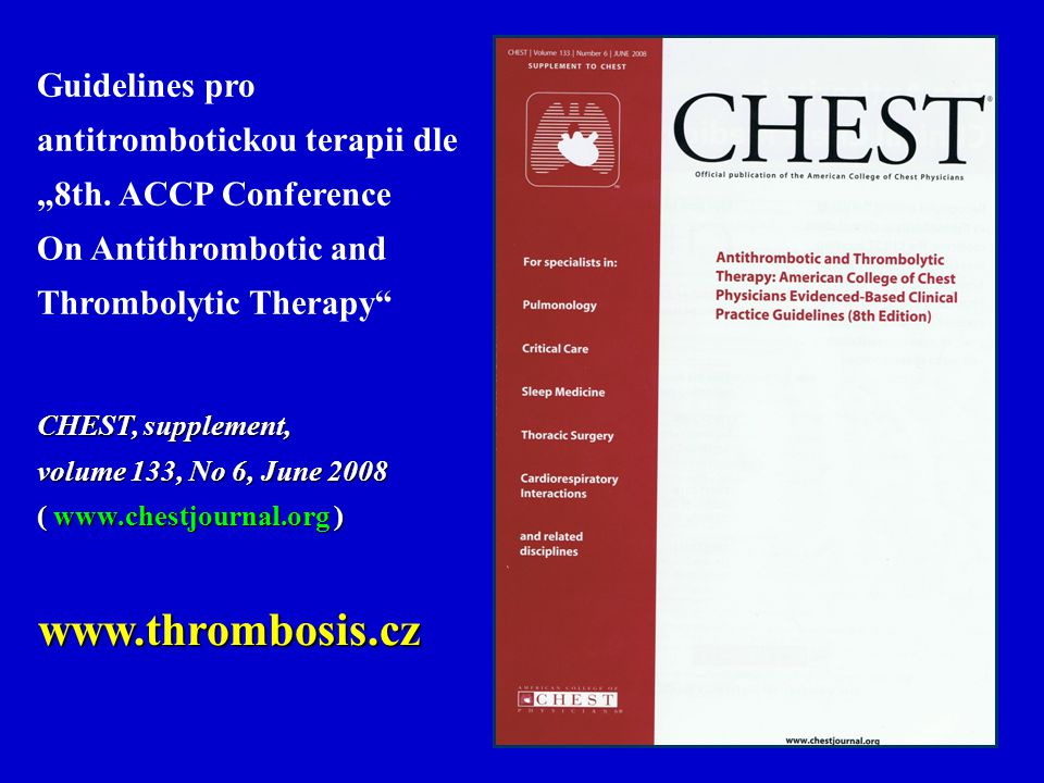 www.thrombosis.cz Guidelines pro