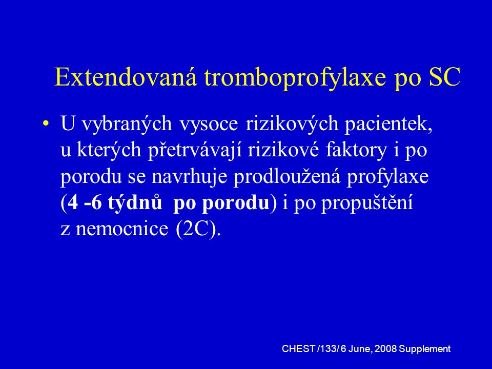 Extendovaná tromboprofylaxe po SC