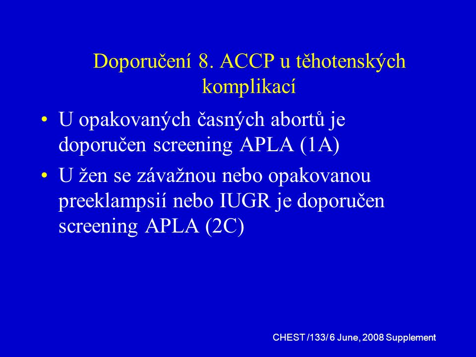 Doporučení 8. ACCP u těhotenských komplikací