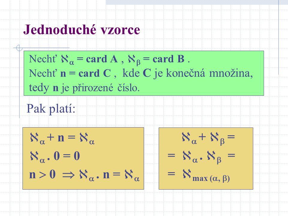 Jednoduché vzorce Pak platí:  + n =   +  =  . 0 = 0