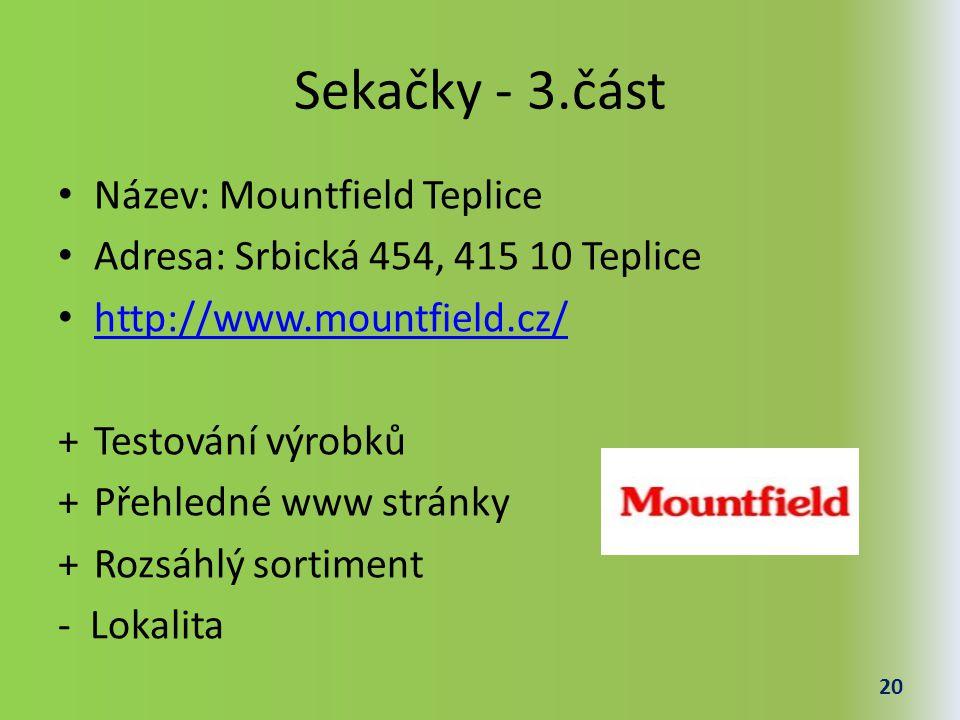 Sekačky - 3.část Název: Mountfield Teplice