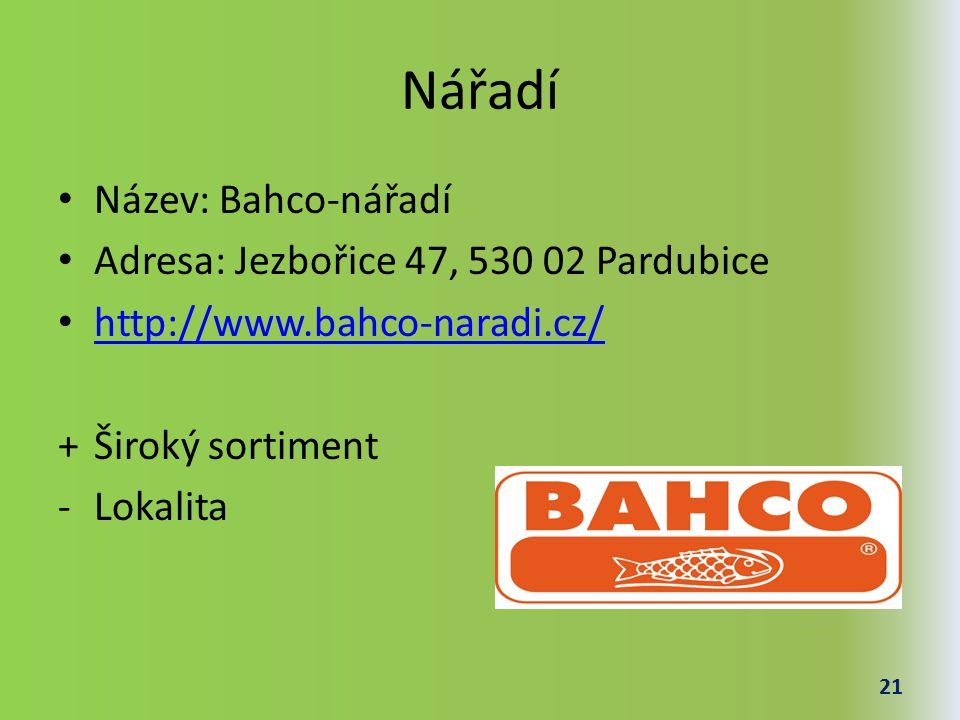 Nářadí Název: Bahco-nářadí Adresa: Jezbořice 47, 530 02 Pardubice