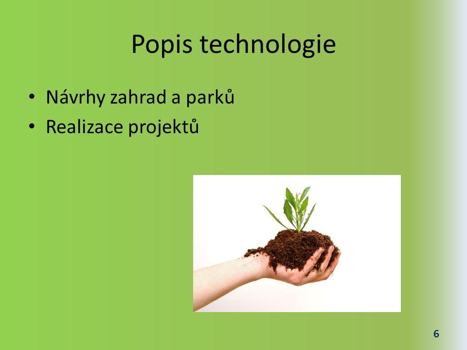 Popis technologie Návrhy zahrad a parků Realizace projektů