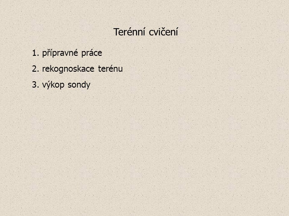 Terénní cvičení 1. přípravné práce 2. rekognoskace terénu