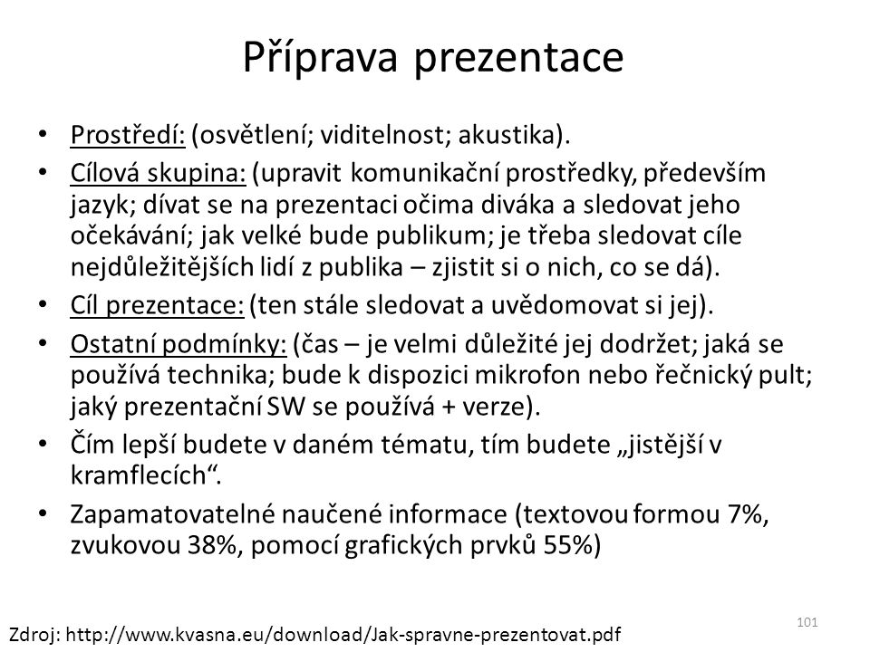 Příprava prezentace Prostředí: (osvětlení; viditelnost; akustika).