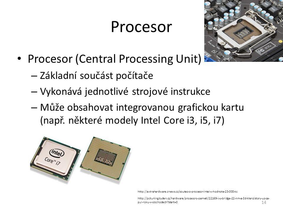 Procesor Procesor (Central Processing Unit) Základní součást počítače