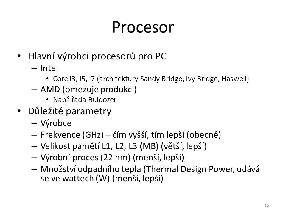 Procesor Hlavní výrobci procesorů pro PC Důležité parametry Intel