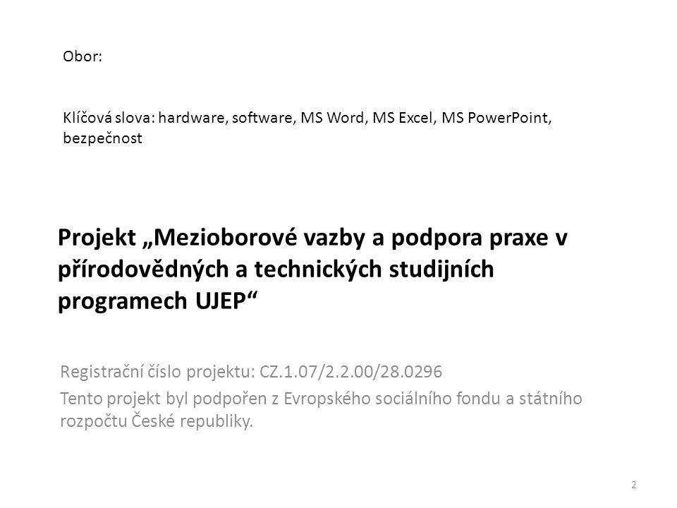 Obor: Klíčová slova: hardware, software, MS Word, MS Excel, MS PowerPoint, bezpečnost.