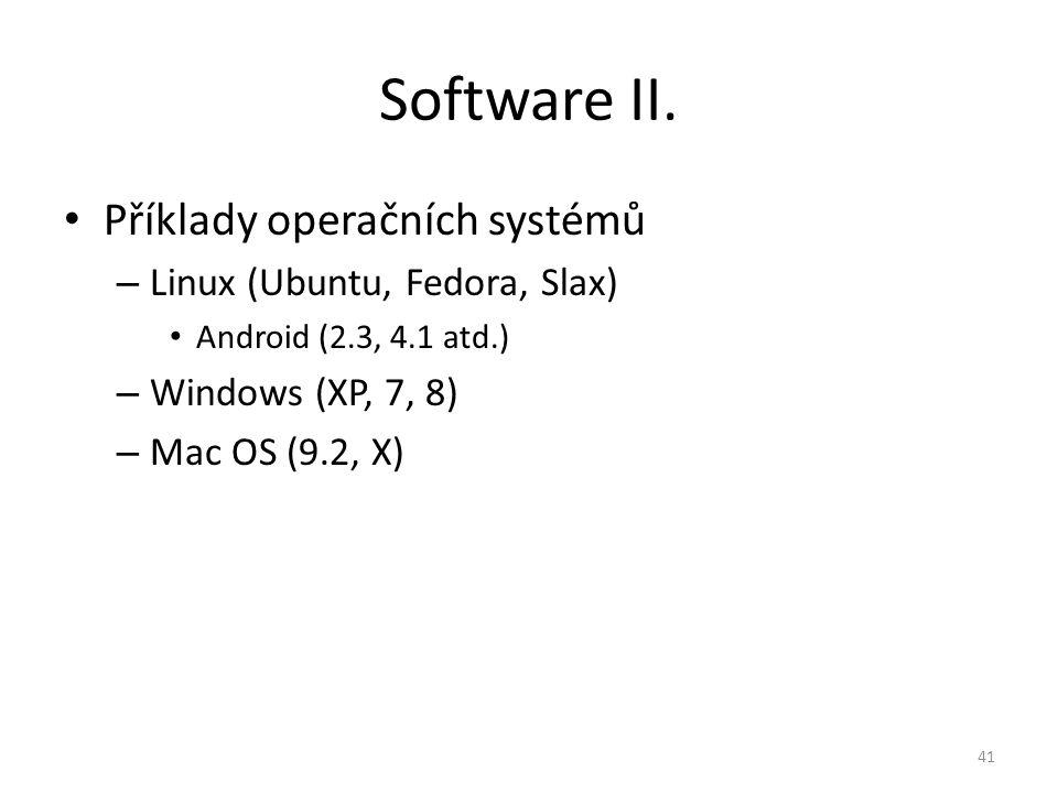 Software II. Příklady operačních systémů Linux (Ubuntu, Fedora, Slax)