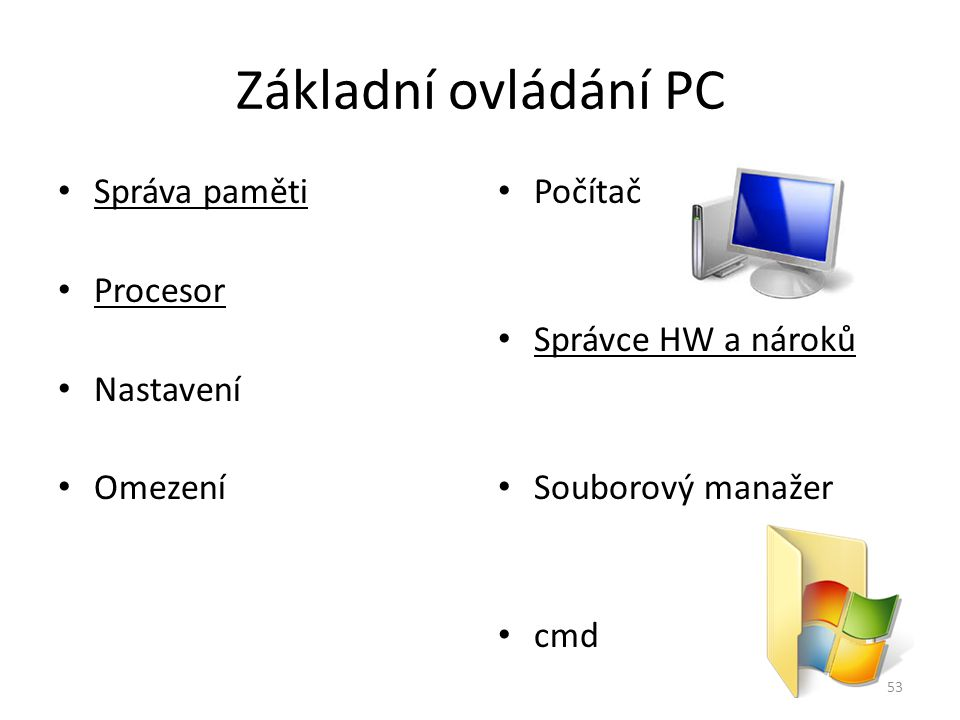 Základní ovládání PC Správa paměti Procesor Nastavení Omezení Počítač