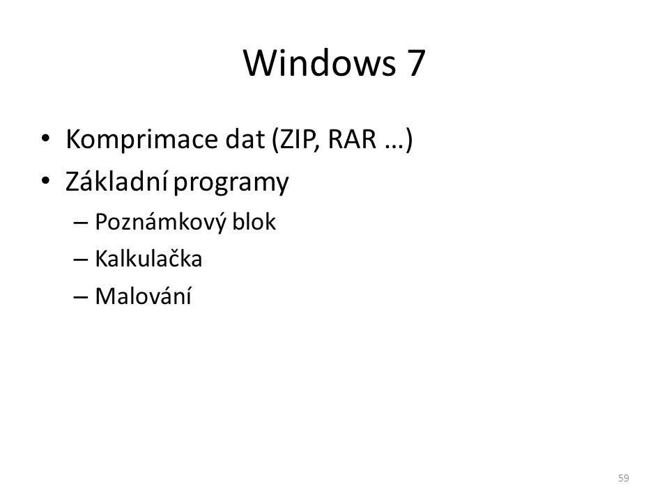 Windows 7 Komprimace dat (ZIP, RAR …) Základní programy