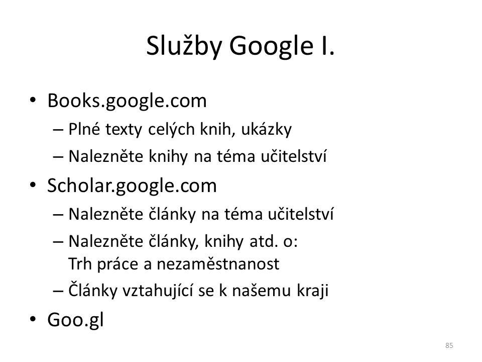 Služby Google I. Books.google.com Scholar.google.com Goo.gl
