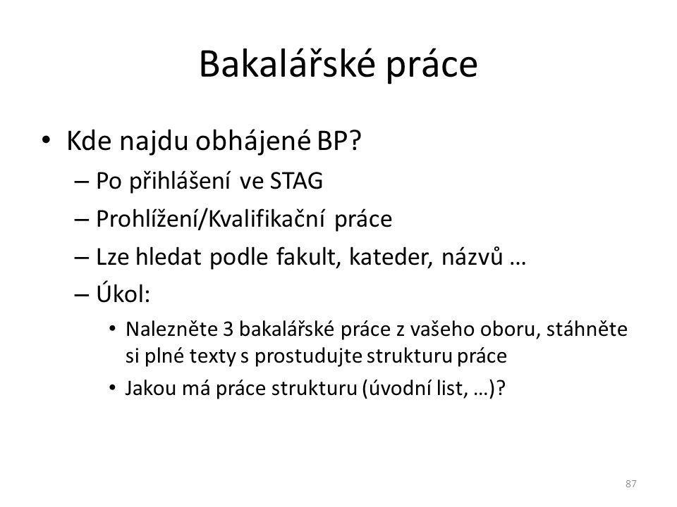 Bakalářské práce Kde najdu obhájené BP Po přihlášení ve STAG