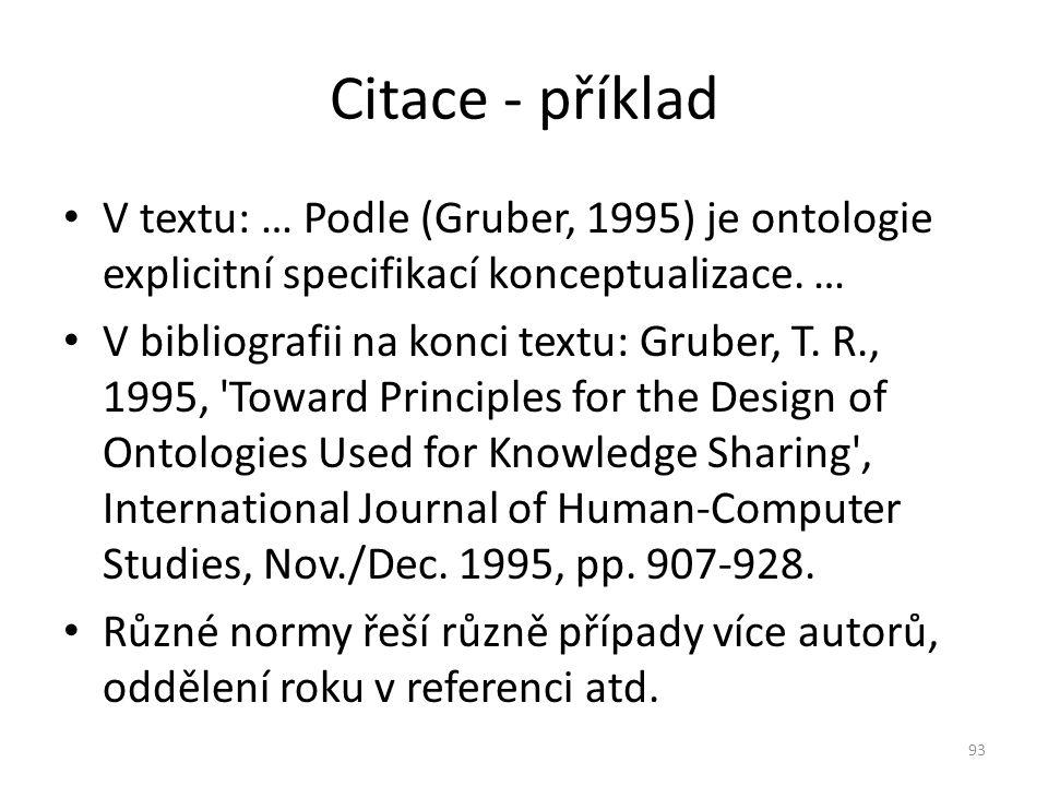 Citace - příklad V textu: … Podle (Gruber, 1995) je ontologie explicitní specifikací konceptualizace. …