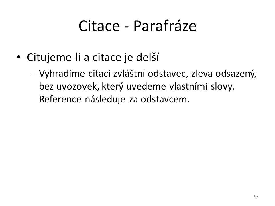 Citace - Parafráze Citujeme-li a citace je delší