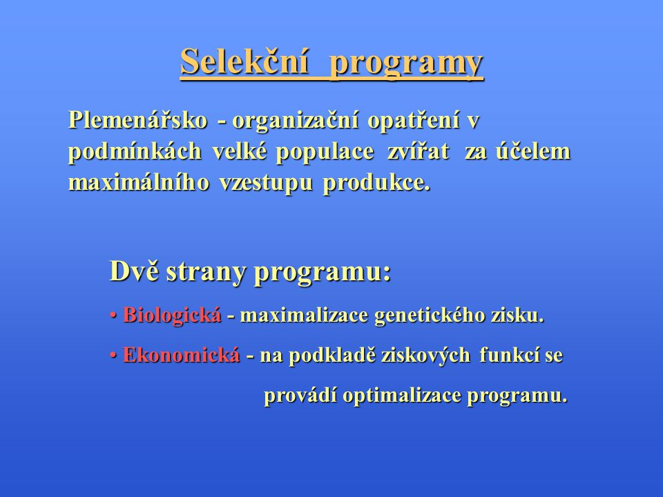 Selekční programy Dvě strany programu: