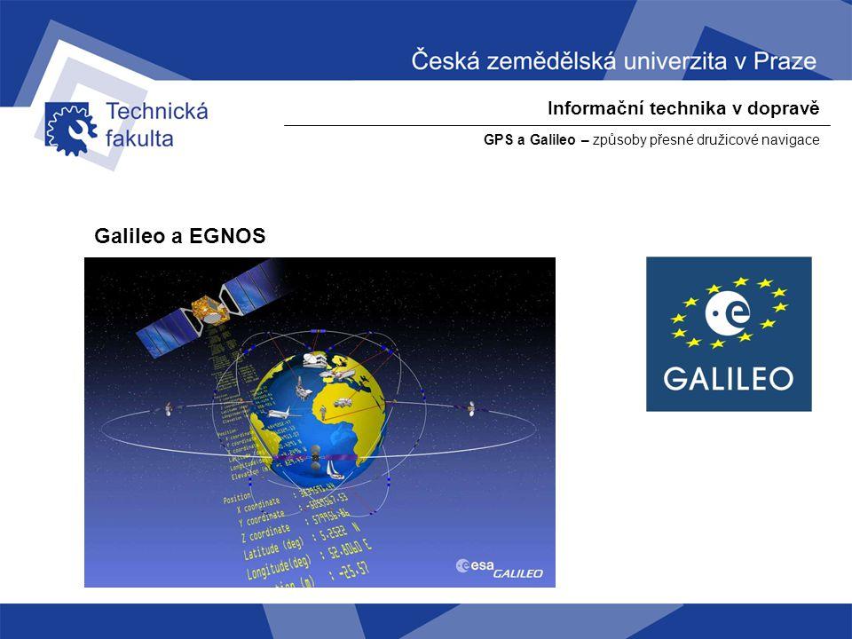 Galileo a EGNOS Informační technika v dopravě