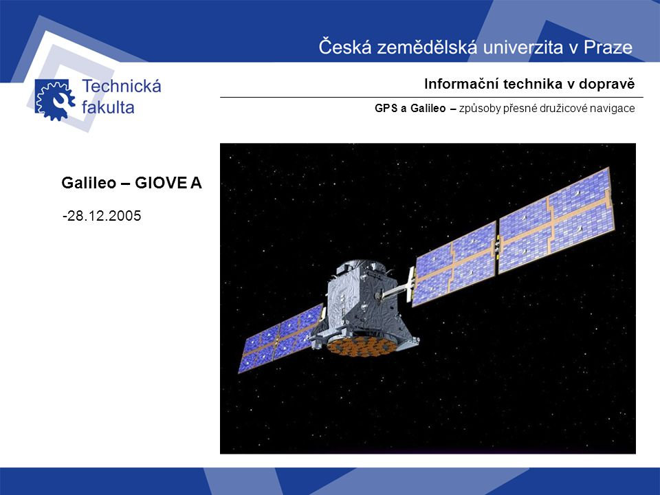 Galileo – GIOVE A Informační technika v dopravě -28.12.2005